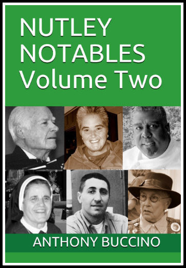 Nutley NJ Notables, Volume Two by Anthony Buccino