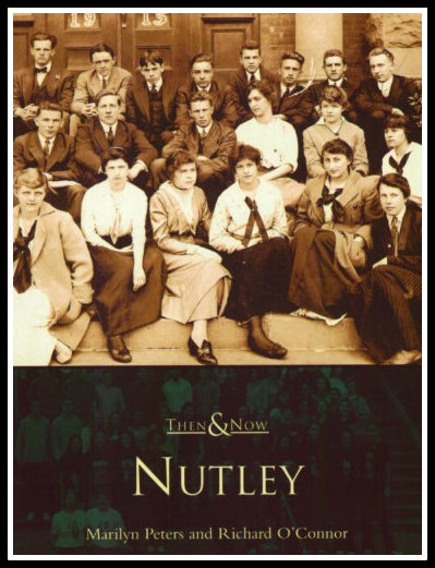 Then & Now - Nutley by Marilyn Peters and Richard O'Connor